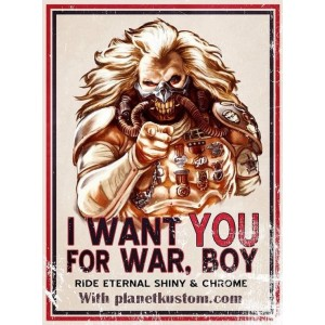 Sticker i want you for war boy with planet kustom grand